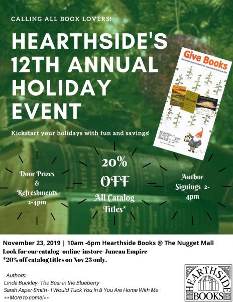 Hearthside's 12 Annual Holiday Event.  All day 20% off catalog titles, 10am-6pm.  Come in between 2-4pm for refreshments, author signings and fun!